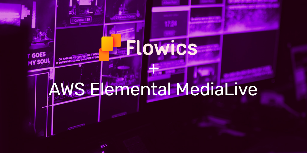 Flowics Graphics now supported inAWS Elemental MediaLive