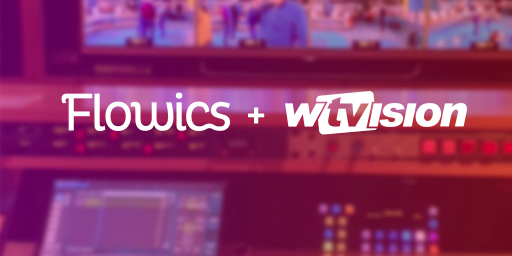 wTVision partners with Flowics to expand Broadcast solutions with Social Media Curation and Audience Participation